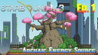 Starbound 1.3 Ep. 1 - Archaic Energy Source