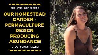 Homestead Garden - Permaculture Design Producing Abundance!