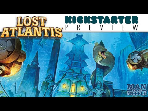 Lost Atlantis Preview By Man Vs Meeple (AEG)