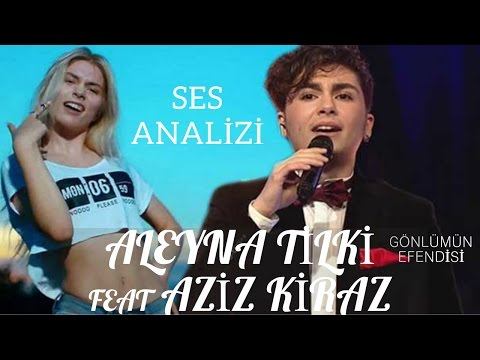 Aleyna Tilki ve Aziz Kiraz Ses Analizi