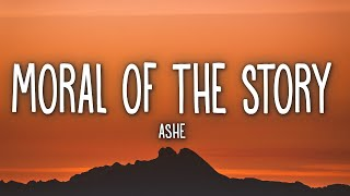 Ashe - Moral Of The Story (Lyrics)