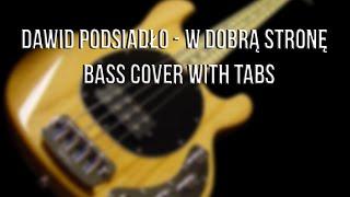 Dawid Podsiadło - W Dobrą Stronę - Bass Cover - [TABS]