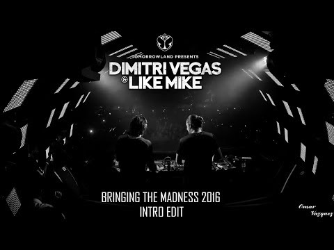 Dimitri Vegas & Like MIke - Bringing The Madness 2016 Intro Edit [Omar Vazquez Remake]