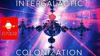 Intergalactic Colonization