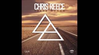 Chris Reece - These Roads (Original Mix)