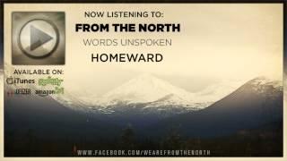 Video From The North - Words Unspoken | Homeward 2013 | Full EP release download MP3, 3GP, MP4, WEBM, AVI, FLV Maret 2018
