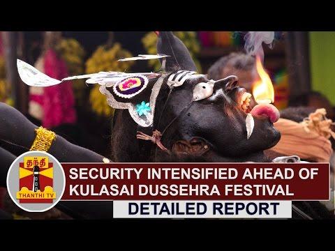 Security intensified ahead of Kulasekarapattinam Mutharamman Temple Dussehra Festival