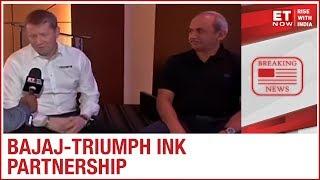 Bajaj Auto and Triumph ink partnership | ET NOW EXCLUSIVE