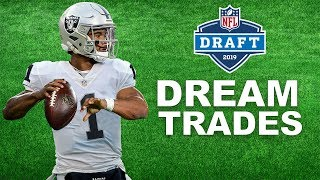 Dream Trades We Need to See at the 2019 NFL Draft