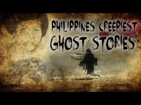Philippines' Creepiest Ghost Stories