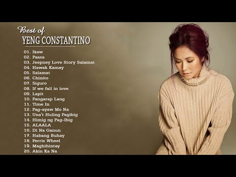 The Best Of Yeng Constantino - OPM Tagalog Love Songs Collection 2017