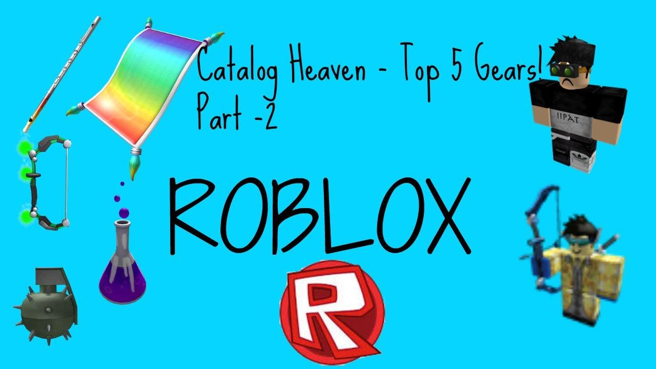 Roblox Catalog Heaven Top 5 Gears Part 2 Iipat Youtube