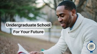 How to select an undergraduate school for your future