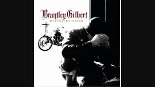 Brantley Gilbert: Kick it In The Sticks Lyrics