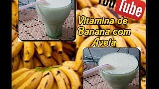 Vitamina de Banana com Aveia com Déby & Ian :)