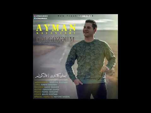 Ayman Kalantari - Qal Gozelim 2019 | Yeni