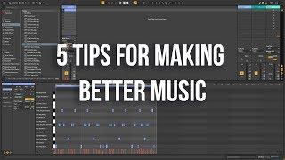5 Tips For Making Better Music