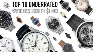 Top 10 Underrated Best Watches From $500 to $1000 - Omega, Sinn, Fortis, Breitling, Hamilton & More