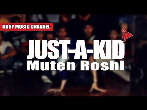 Dj Just-A-Kid | Muten Roshi | Bboy Music Channel