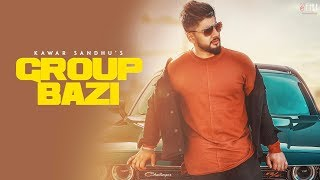 Group Bazi (Full ) Kawar Sandhu | Latest Punjabi Songs 2018 | Vehli Janta Records