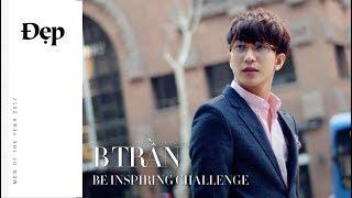 {Men Of The Year 2017} BE INSPIRING CHALLENGE ft. B Trần