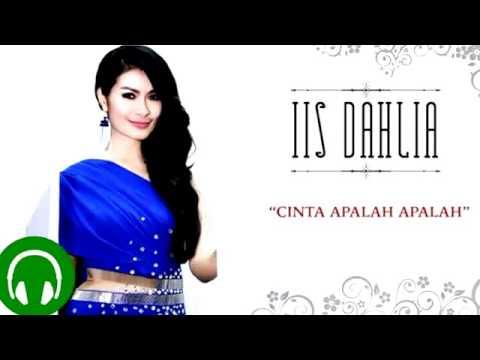 Lagu Dangdut Terbaru 2015   IIS DAHLIA_Cinta Apalah-Apalah