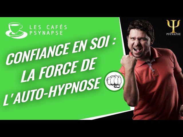Avoir confiance en soi grâce à l'auto hypnose