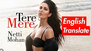 Tere Mere female version  English Translate Netti Mohan