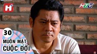 Muôn Mặt Cuộc Đời - Tập 30   Phim Tình Cảm Việt Nam Đặc Sắc Hay Nhất 2016