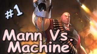Mann Vs. Machine (Team Fortress 2 Co-op) w/ Kootra Ep. 1