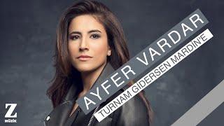 Ayfer Vardar - Turnam Gidersen Mardine  Ayrılığın Acısı 2014 © Z Müzik