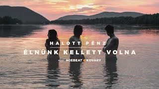 Download Halott Pénz - Élnünk kellett volna (feat Agebeat&Kovary) MP3 song and Music Video