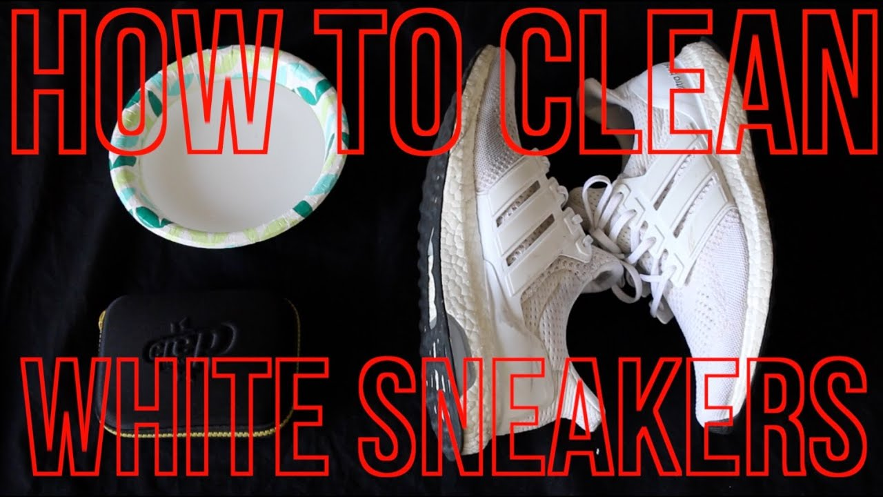22ace6f0d72d7 How To Clean White Sneakers (Adidas Ultra Boost) - YouTube