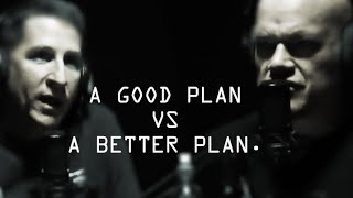 Why Challenging a Good Plan vs a Better Plan is a Killer - Jocko Willink
