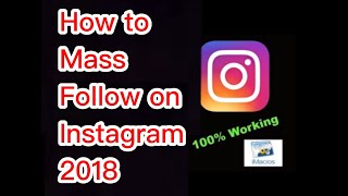 How To Mass Follow on Instagram 2018