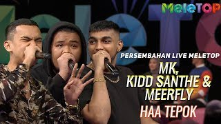 MK, Kidd Santhe & Meerfly - Haa Tepok   Persembahan Live MeleTOP   Nabil & Amelia Henderson
