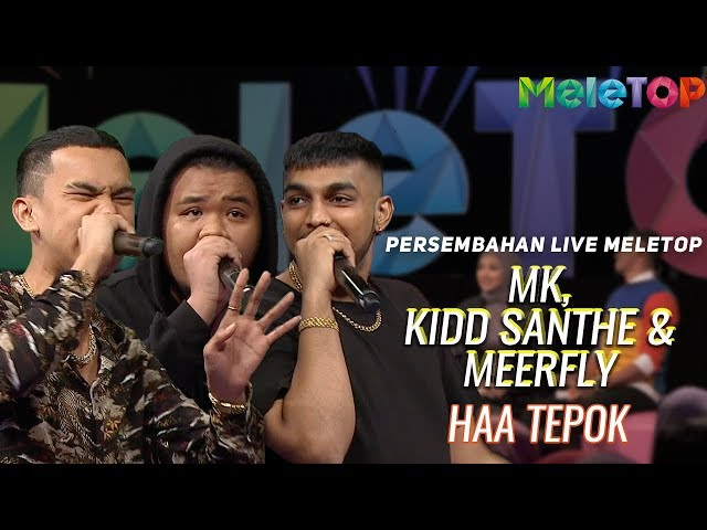 MK, Kidd Santhe & Meerfly - Haa Tepok | Persembahan Live MeleTOP | Nabil & Amelia Henderson