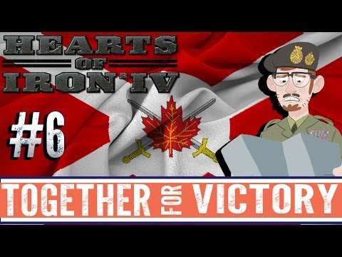 Hearts of Iron IV - Together For Victory DLC | Canada | #6 [Axis are Crazy] |