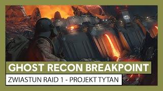 Ghost Recon Breakpoint: Zwiastun Raid 1  - Projekt Tytan