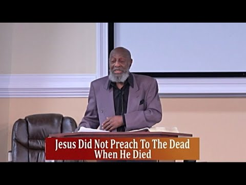 "Download IOG - Bible Speaks - ""Jesus Did Not Preach To The Dead When He Died"""
