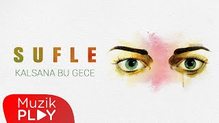 Sufle - Kalsana Bu Gece (Official Audio)