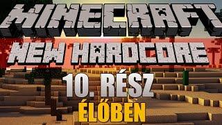 �������� ���� Minecraft: New Hardcore - 10. rész [ÉLŐBEN] ������