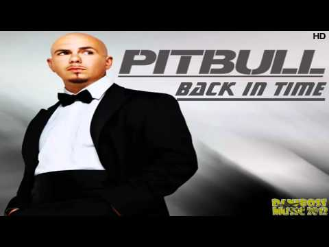 PITBULL - BACK IN TIME (NEW SONG 2O12)