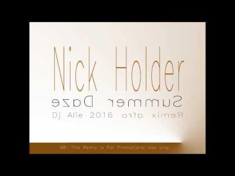 Nick Holder   Summer Daze Dj Alie 2016 Afro Mix