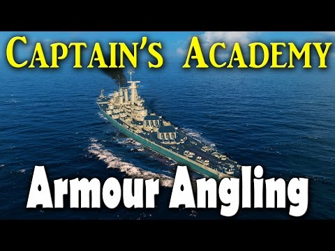 World of Warships - Captain's Academy Episode 13 - Armour Angling