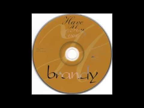 Brandy - Have You Ever? (Radio Edit) HQ