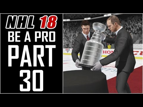 "NHL 18 - Be A Pro Career - Let's Play - Part 30 - ""Stanley Cup Finals Games 5-7"""