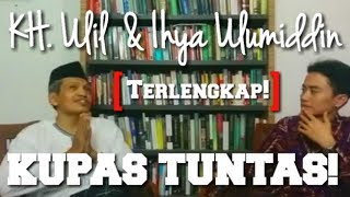 Video Ngaji | KH Ulil Abshar Abdalla | Kupas Tuntas Kyai Ulil dan Ihya Ulumiddin (Lengkap) download MP3, 3GP, MP4, WEBM, AVI, FLV Agustus 2018