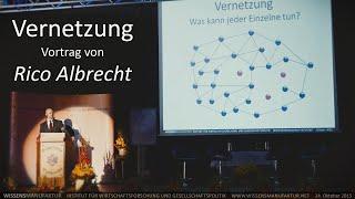 Vernetzung  - Was kann jeder Einzelne tun? Vortrag von Rico Albrecht