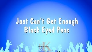 Just Can't Get Enough - Black Eyed Peas (Karaoke Version)